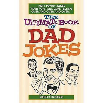 Den ultimata boken av pappa skämt - 1 - 001 + Punny skämt din dyker kommer Lo