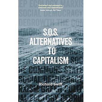 S.O.S. Alternatives to Capitalism by Richard Swift - 9781780263748 Bo