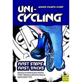 Unicycling - First Steps - First Tricks (2nd edition) by Andreas Ander
