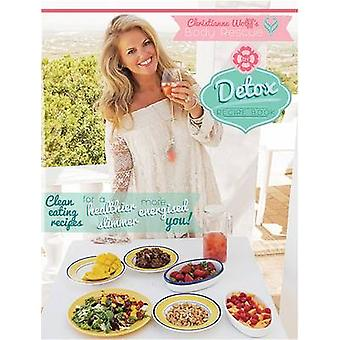 The Body Rescue Detox Recipe Book by Christianne Wolff - 978191081931