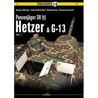 Panzerjager 38(t) Hetzer & G13 - Volume 1 by Hubert Michalski - Marius