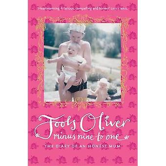 Minus negen tot één - het dagboek van een eerlijke Mum door Jools Oliver - 97801