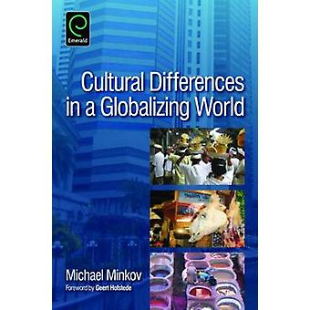 Cultural Differences in a Globalizing World by Michael Minkov - 97808