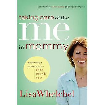 Prendersi cura di Me in mamma - diventando un corpo migliore mamma - spirito-