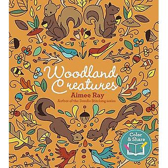 Woodland Creatures by Aimee Ray - 9781454710240 Book