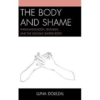 Kroppen och skam - fenomenologi - Feminism - och socialt forma