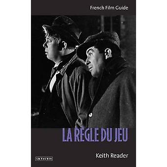 -La Regle Du Jeu - - French Film Guide by Keith Reader - 9781848850545