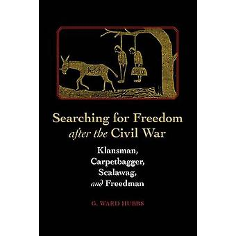 Searching for Freedom After the Civil War - Klansman - Carpetbagger -