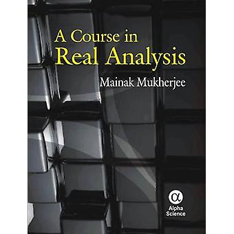 A Course in Real Analysis by Mainak Mukherjee - 9781842653890 Book