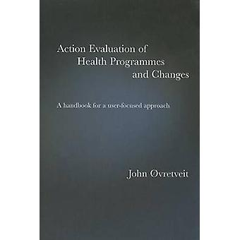Action Evaluation of Health Programmes and Changes - A Handbook for a