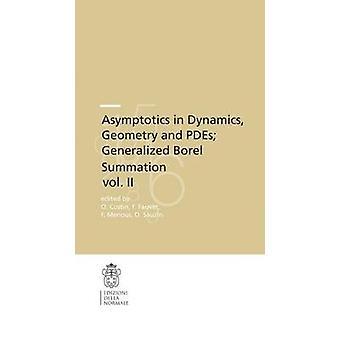 Asymptotics in Dynamics - Geometry and Pdes; Generalized Borel Summat