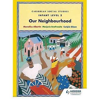 Caribe estudos sociais - infantil nível 2: Nossa vizinhança: livro 2 (estudos sociais primários para o Caribe)