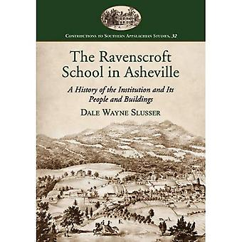 The Ravenscroft School in Asheville: A History of the Institution and Its People and Buildings (Contributions...