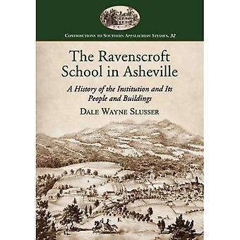 La escuela de Ravenscroft en Asheville: una historia de la institución y su gente y edificios (contribuciones...