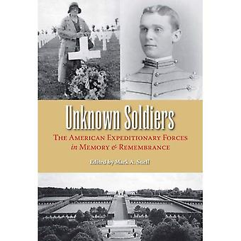 Unknown Soldiers: The American Expeditionary Forces in Memory and Remembrance