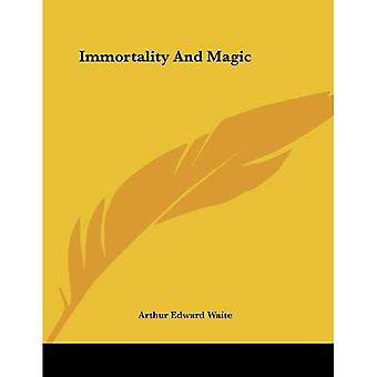 Immortality and Magic