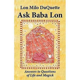 Ask Baba Lon: Answers & Questions of Life & Magick