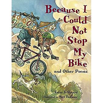 Because I Could Not Stop My Bike: And Other Poems