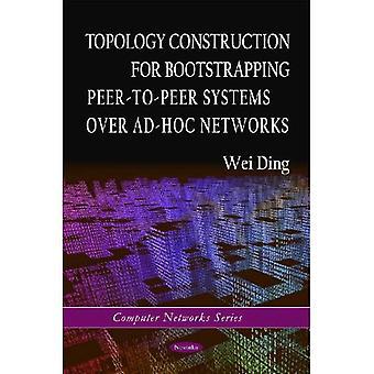 Topologie-Konstruktion für Bootstrapping Peer-to-Peer Systeme über Ad-hoc-Netzwerke