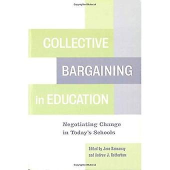 Collective Bargaining in Education: Negotiating Change in Todays Schools