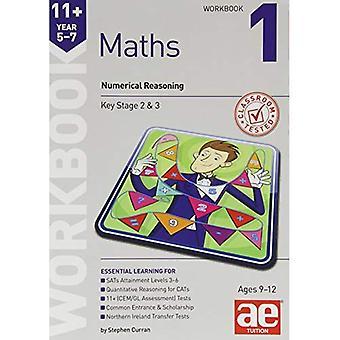 11+ Maths Year 5-7 Workbook 1: Numerical Reasoning
