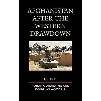 Afghanistan After the Western Drawdown by Gunaratna & Rohan