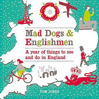 Mad Dogs und Engländer - ein Jahr der Dinge zu sehen und zu tun in England von