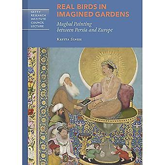 Real Birds in Imagined Gardens - Mughal Painting Between Persia and Europe