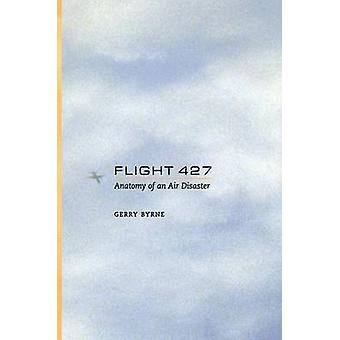 Flight 427  Anatomy of an Air Disaster by Byrne & Gerry