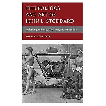 The Politics and Art of John L. Stoddard Reframing Authority Otherness and Authenticity by Cox & Michaelene