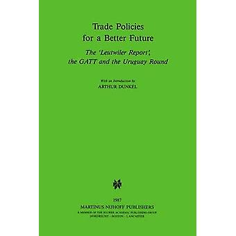 Trade Policies for a Better Future by Kluwer Law International