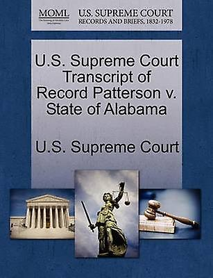 U.S. Supreme Court Transcript of Record Patterson v. State of Alabama by U.S. Supreme Court