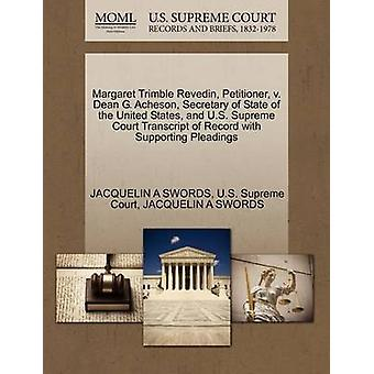 Margaret Trimble Revedin Petitioner v. Dean G. Acheson Secretary of State of the United States and U.S. Supreme Court Transcript of Record with Supporting Pleadings by SWORDS & JACQUELIN A
