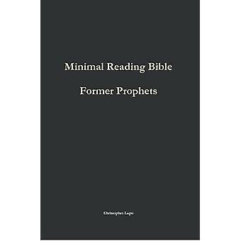 Minimal Reading Bible Former Prophets by Lupo & Christopher