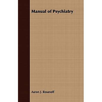 Handbuch der Psychiatrie durch Rosanoff & Aaron J.