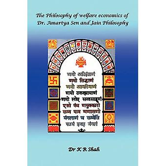 The Philosophy of Welfare Economics of Dr.Amartya Sen and Jain Philosophy by Shah & K. R.
