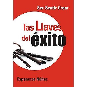 Las Llaves del Exito SerSentirCrear by N. Ez & Esperanza