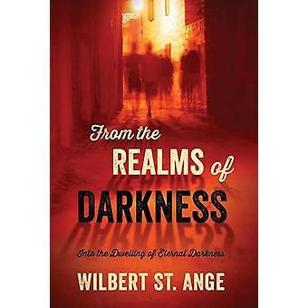 Fra riger i mørket ind i boligen af evigt mørke af St. Ange & Wilbert