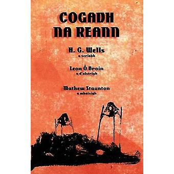 Cogadh na Reann The War of the Worlds in Irish by Wells & H. G.
