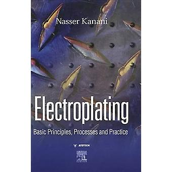 Electroplating Basic Principles Processes and Practice by Kanani & Nasser