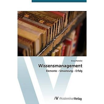 Wissensmanagement by Francke Silvia