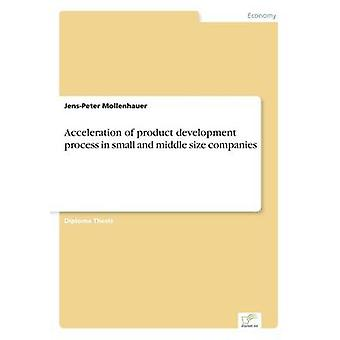 Acceleration of product development process in small and middle size companies by Mollenhauer & JensPeter