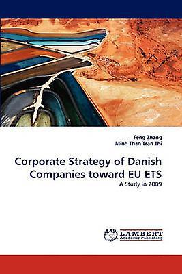 Corporate Strategy of Danish Companies Toward Eu Ets by Zhang & Feng