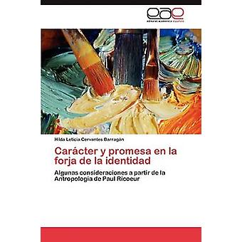 Carcter y promesa da la forja de la identidad af Cervantes Barragn Hilda Leticia