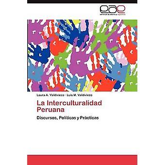 La Interculturalidad Peruana by Valdiviezo & Laura A.