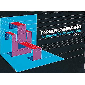 Paper Engineering for Pop-up Books and Cards by Mark Hiner - 97809062