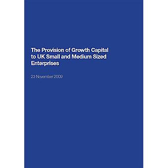 The Provision of Growth Capital to UK Small and Medium Sized Enterpri