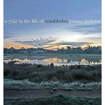 A Year in the Life of Wimbledon by Joanna Jackson - 9780711232662 Book