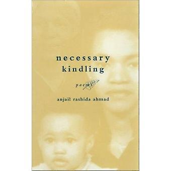 Necessary Kindling by Anjail Rashida Ahmad - 9780807127148 Book