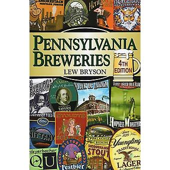 Pennsylvania Breweries (4th Revised edition) by Lew Bryson - 97808117